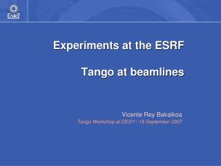 Experiments at the ESRF Tango at beamlines