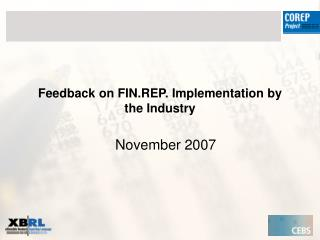 Feedback on FIN.REP. Implementation by the Industry