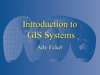 Introduction to  GIS Systems