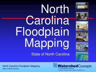 North Carolina Floodplain Mapping State of North Carolina