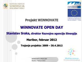 Projekt  WINNOVATE WiNNOVATE OPEN DAY Stanislav Sraka, direktor Razvojne agencije Sinergija