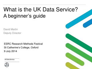 What is the UK Data  Service?  A  beginner's guide