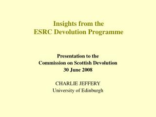 Insights from the  ESRC Devolution Programme