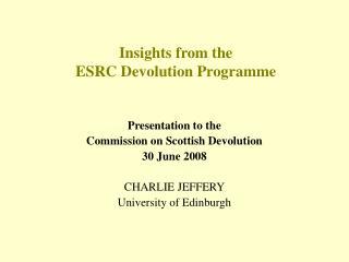 Insights from the  ESRC Devolution Programme