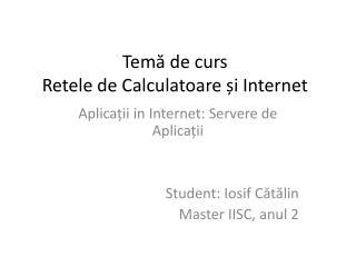 Temă  de curs Retele de Calculatoare și Internet