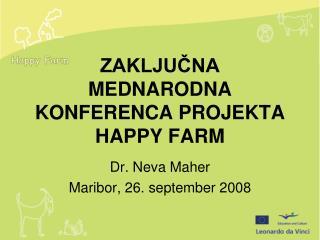 ZAKLJUČNA  MEDNARODNA KONFERENCA PROJEKTA  HAPPY FARM