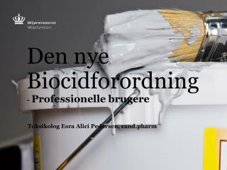 Den nye Biocidforordning -  Professionelle brugere