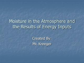 Moisture in the Atmosphere and the Results of Energy Inputs