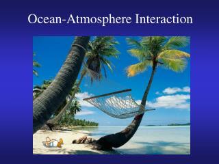 Ocean-Atmosphere Interaction