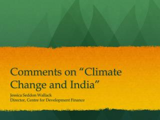 """Comments on """"Climate Change and India"""""""