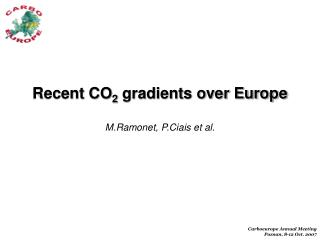 Recent CO 2  gradients over Europe M.Ramonet, P.Ciais et al.