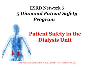 ESRD Network 6 5 Diamond Patient Safety Program