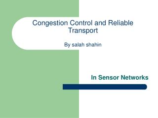 Congestion Control and Reliable Transport By salah shahin