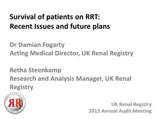 Survival of patients on RRT: Recent Issues and future plans