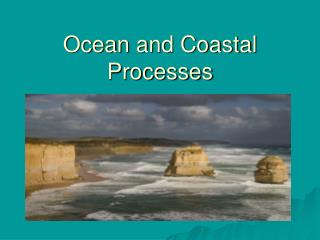 Ocean and Coastal Processes
