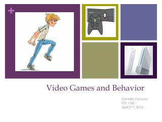 Video Games and  Behavior
