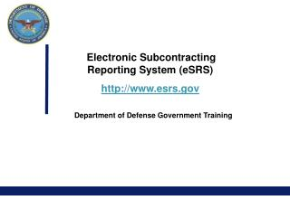 Electronic Subcontracting Reporting System (eSRS) esrs
