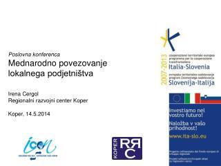 Poslovna konferenca Mednarodno povezovanje lokalnega podjetništva Irena Cergol