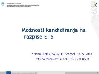 Možnosti kandidiranja na   razpise ETS