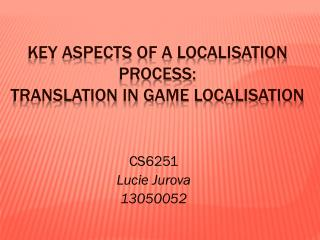 Key Aspects of a  Localisation process :  translation  in  game  Localisation