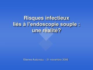 Risques infectieux  liés à l'endoscopie souple : une réalité?