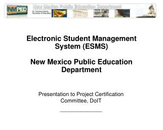 Electronic Student Management System (ESMS) New Mexico Public Education Department