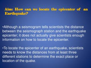 Aim: How can we locate the epicenter of  an Earthquake?