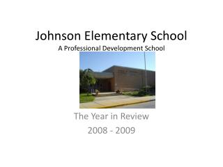 Johnson Elementary School A Professional Development School
