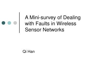 A Mini-survey of Dealing with Faults in Wireless Sensor Networks