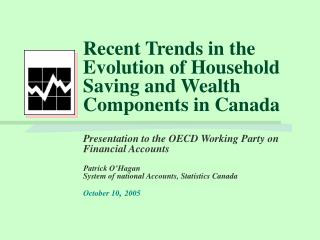 Recent Trends in the Evolution of Household Saving and Wealth Components in Canada