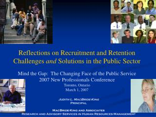 Reflections on Recruitment and Retention Challenges and Solutions in the Public Sector   Mind the Gap:  The Changing Fac