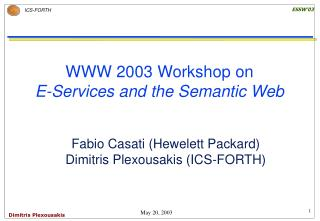 WWW 2003 Workshop on  E-Services and the Semantic Web