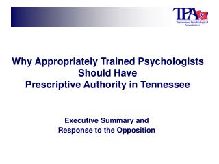 Why Appropriately Trained Psychologists Should Have  Prescriptive Authority in Tennessee