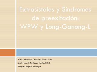 Extrasístoles y Síndromes de preexitación:  WPW y Long-Ganong-L