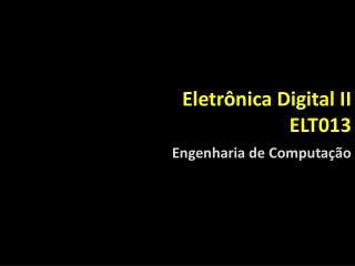 Eletr�nica Digital II ELT013