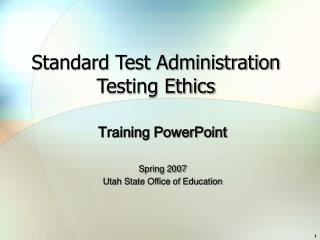 Standard Test Administration Testing Ethics