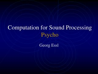 Computation for Sound Processing Psycho