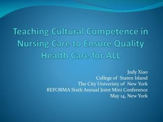 Teaching Cultural Competence in Nursing Care to Ensure Quality Health Care for ALL