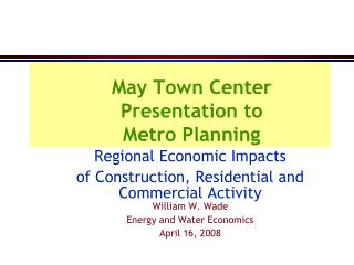 May Town Center Presentation to Metro Planning