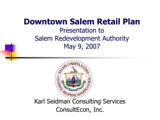 Downtown Salem Retail Plan Presentation to  Salem Redevelopment Authority May 9, 2007