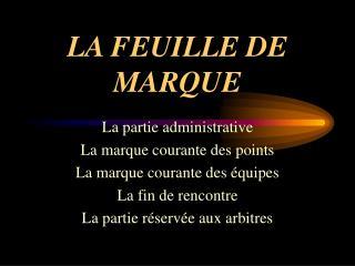 LA FEUILLE DE MARQUE