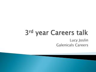 3 rd  year Careers talk