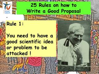 25 Rules on how to  Write a Good Proposal