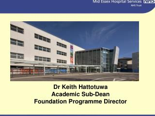 Dr Keith Hattotuwa Academic Sub-Dean Foundation Programme Director