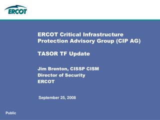 ERCOT Critical Infrastructure Protection Advisory Group (CIP AG) TASOR TF Update