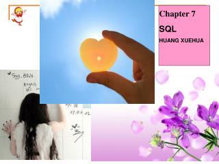 Chapter 7 SQL HUANG XUEHUA