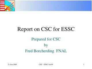 Report on CSC for ESSC