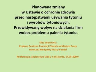 Eliza  Iwanowicz Krajowe Centrum Promocji Zdrowia w Miejscu Pracy Instytutu Medycyny Pracy w Łodzi