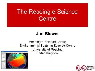 The Reading e-Science Centre