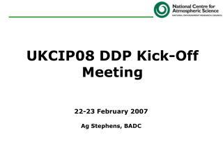 UKCIP08 DDP Kick-Off Meeting